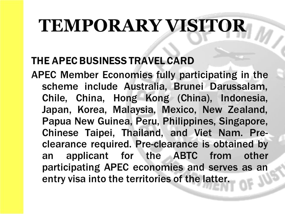 THE APEC BUSINESS TRAVEL CARD APEC Member Economies fully participating in the scheme include Australia, Brunei Darussalam, Chile, China, Hong Kong (C