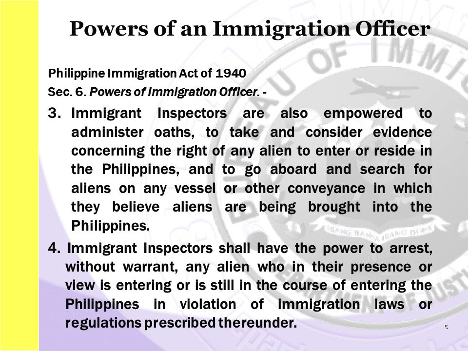 Philippine Immigration Act of 1940 Sec. 6. Powers of Immigration Officer.