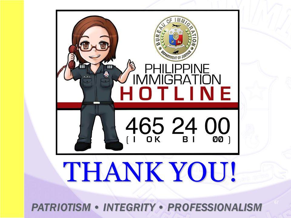 67 THANK YOU! PATRIOTISM INTEGRITY PROFESSIONALISM