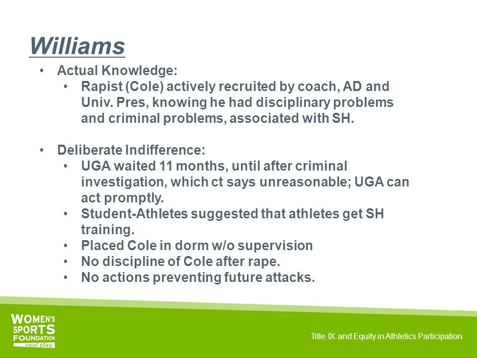 Title IX and Equity in Athletics Participation Williams Actual Knowledge: Rapist (Cole) actively recruited by coach, AD and Univ.