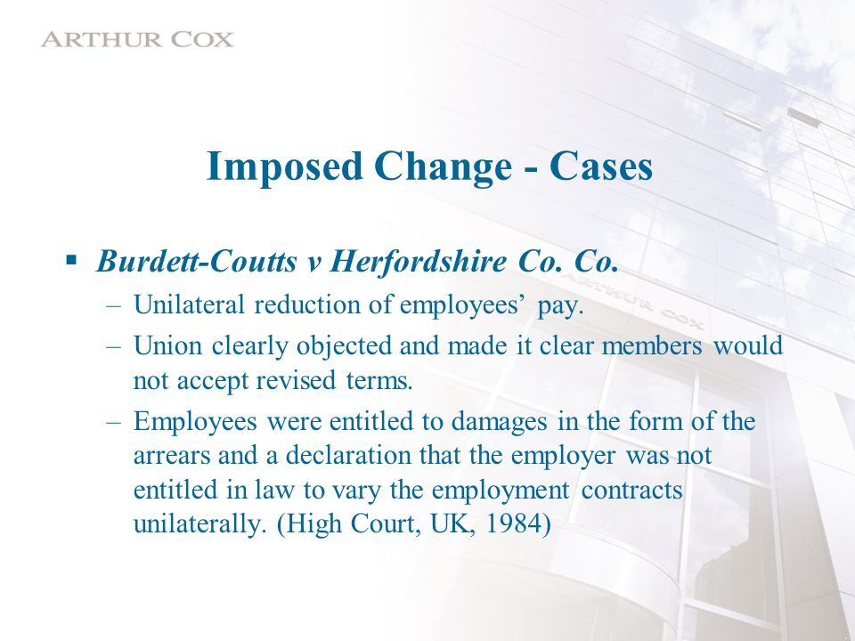 Imposed Change - Cases  Burdett-Coutts v Herfordshire Co.