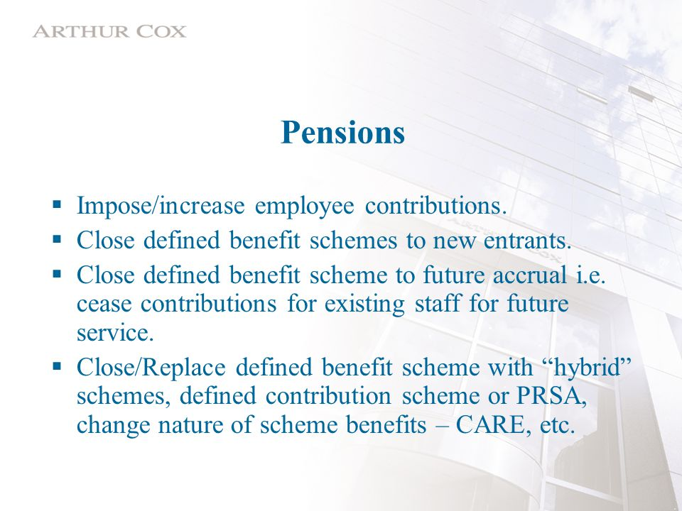 Pensions  Impose/increase employee contributions.
