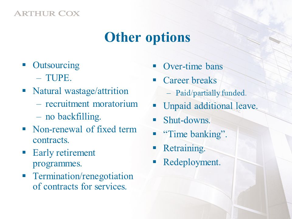 Other options  Outsourcing –TUPE.