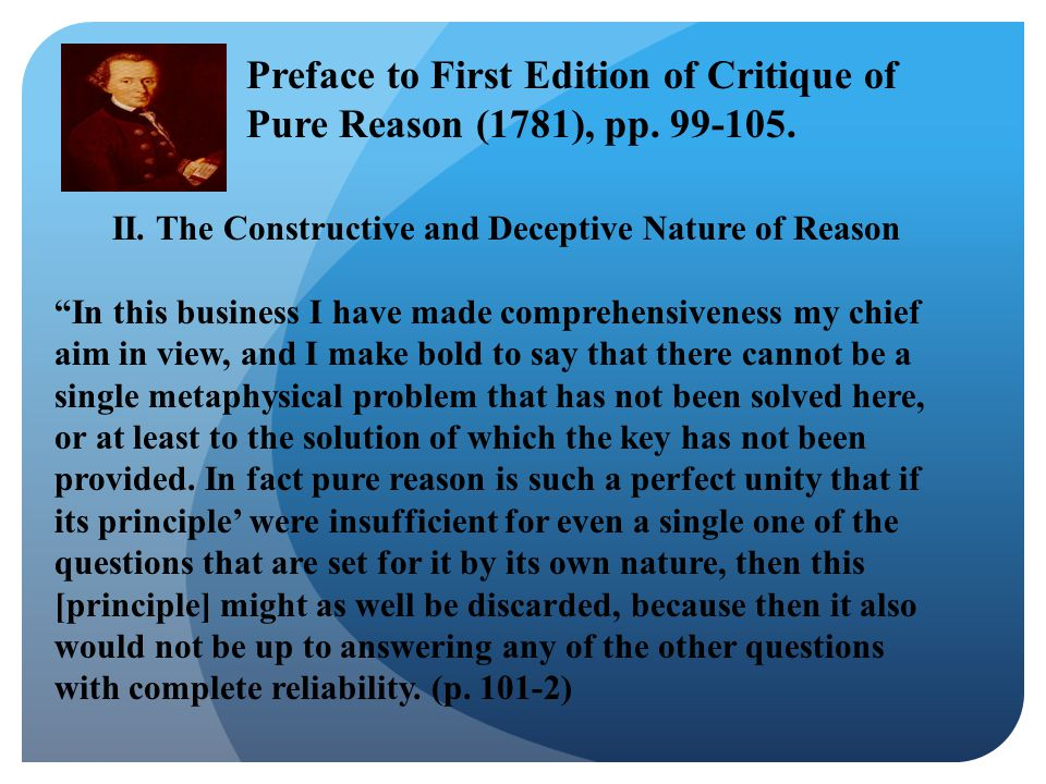 """II. The Constructive and Deceptive Nature of Reason """"In this business I have made comprehensiveness my chief aim in view, and I make bold to say that"""