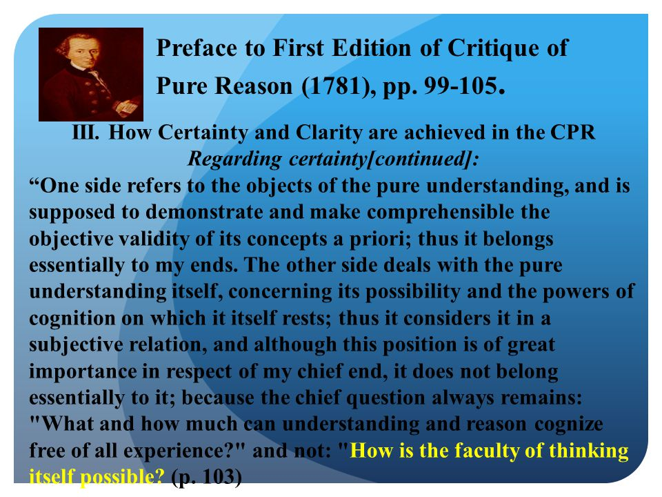 """III. How Certainty and Clarity are achieved in the CPR Regarding certainty[continued]: """"One side refers to the objects of the pure understanding, and"""