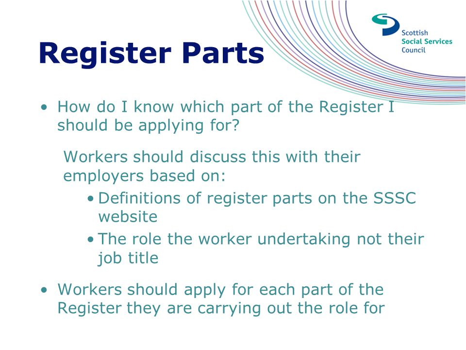 Register Parts How do I know which part of the Register I should be applying for? Workers should discuss this with their employers based on: Definitio