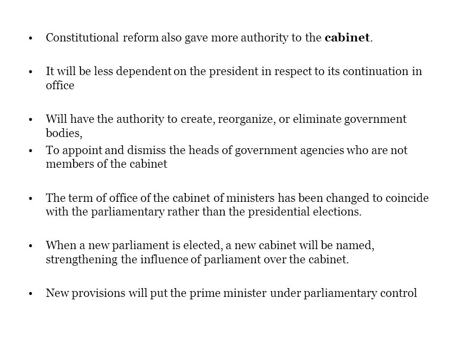 Constitutional reform also gave more authority to the cabinet.