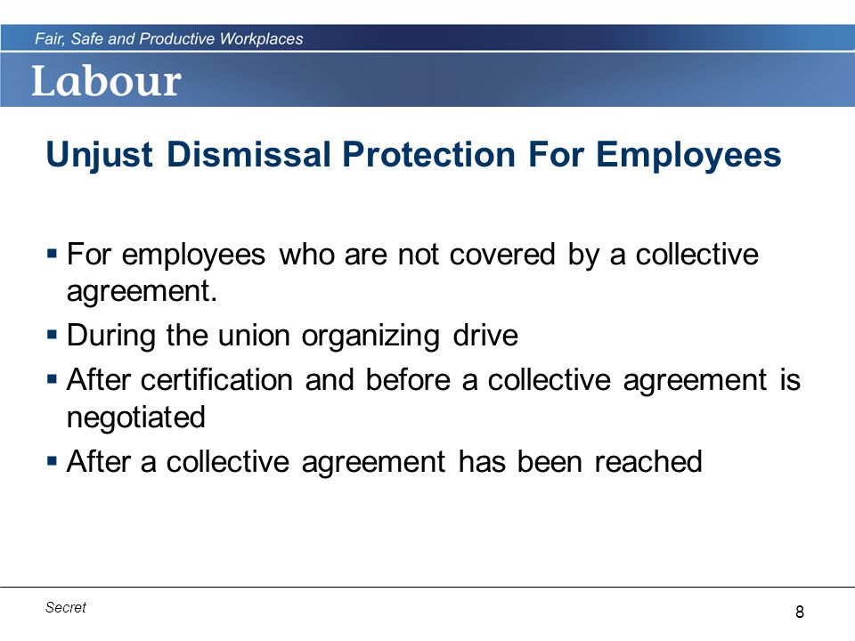8 Secret Unjust Dismissal Protection For Employees  For employees who are not covered by a collective agreement.