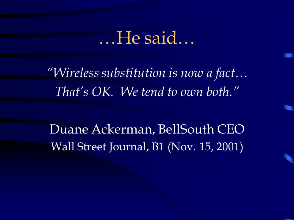 …He said… Wireless substitution is now a fact… That's OK.