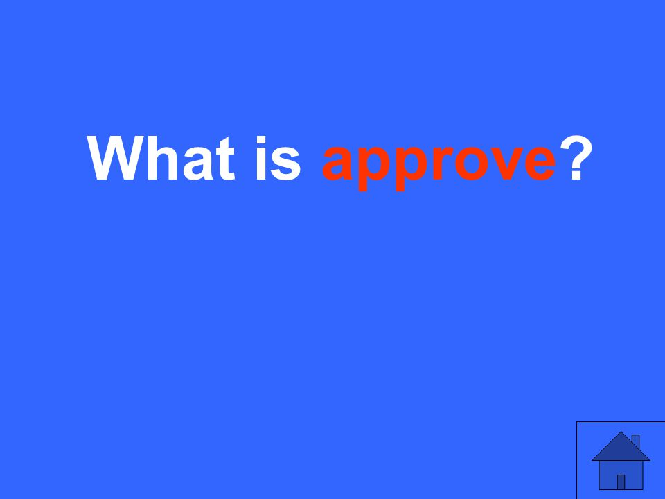 What is approve?