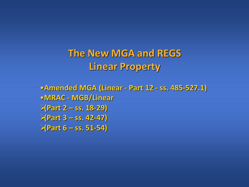 The New MGA and REGS Linear Property Amended MGA (Linear - Part 12 - ss.