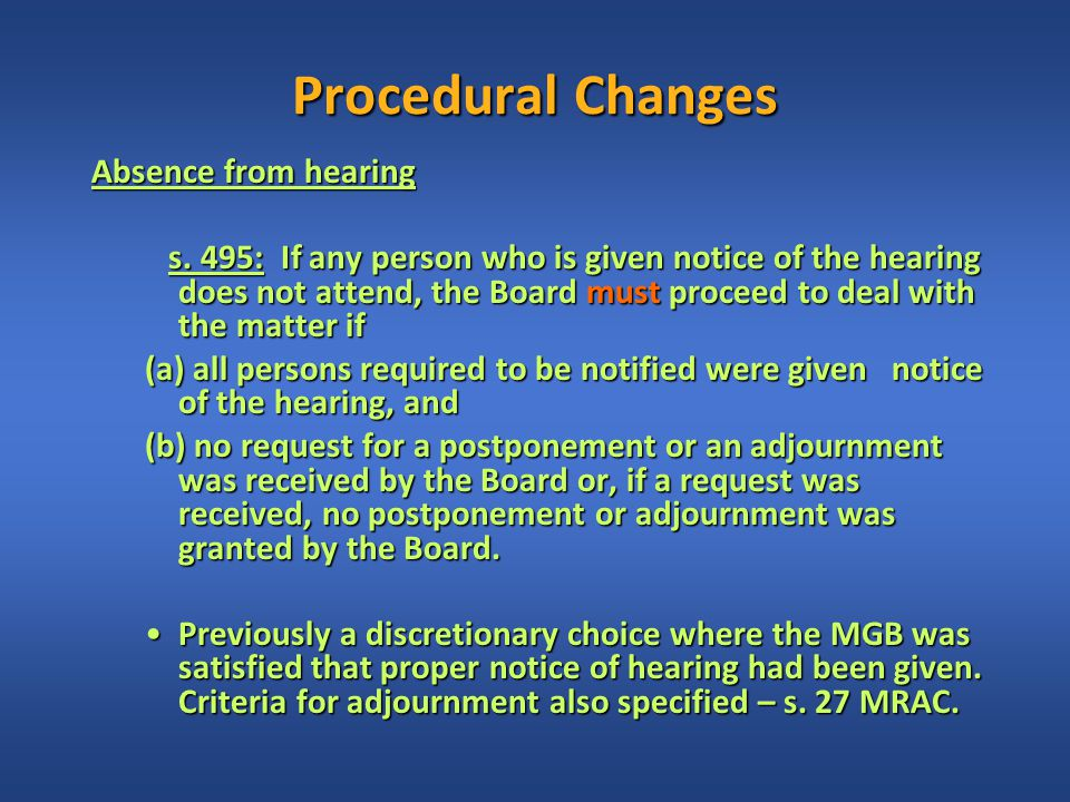 Procedural Changes Absence from hearing s.