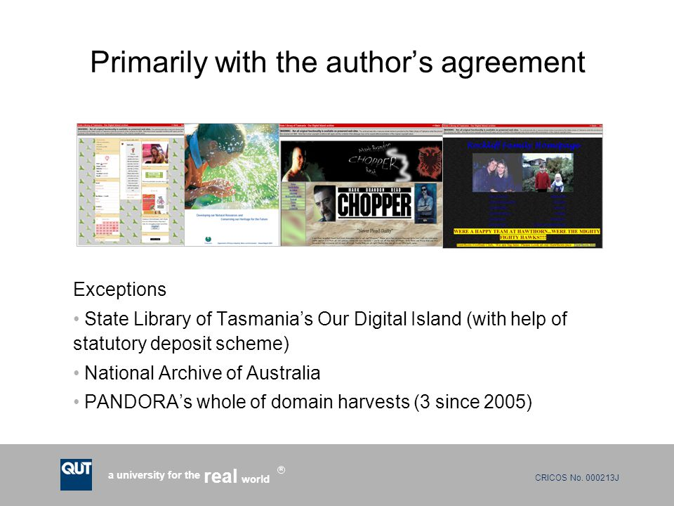 CRICOS No. 000213J a university for the world real R Primarily with the author's agreement Exceptions State Library of Tasmania's Our Digital Island (