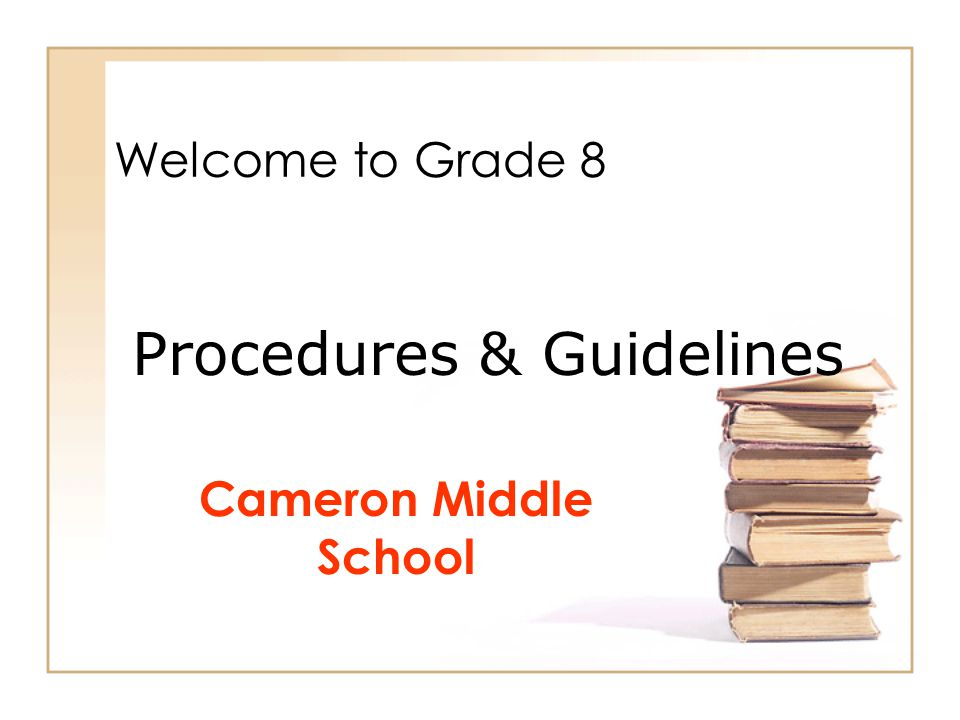 Welcome to Grade 8 Cameron Middle School Procedures & Guidelines