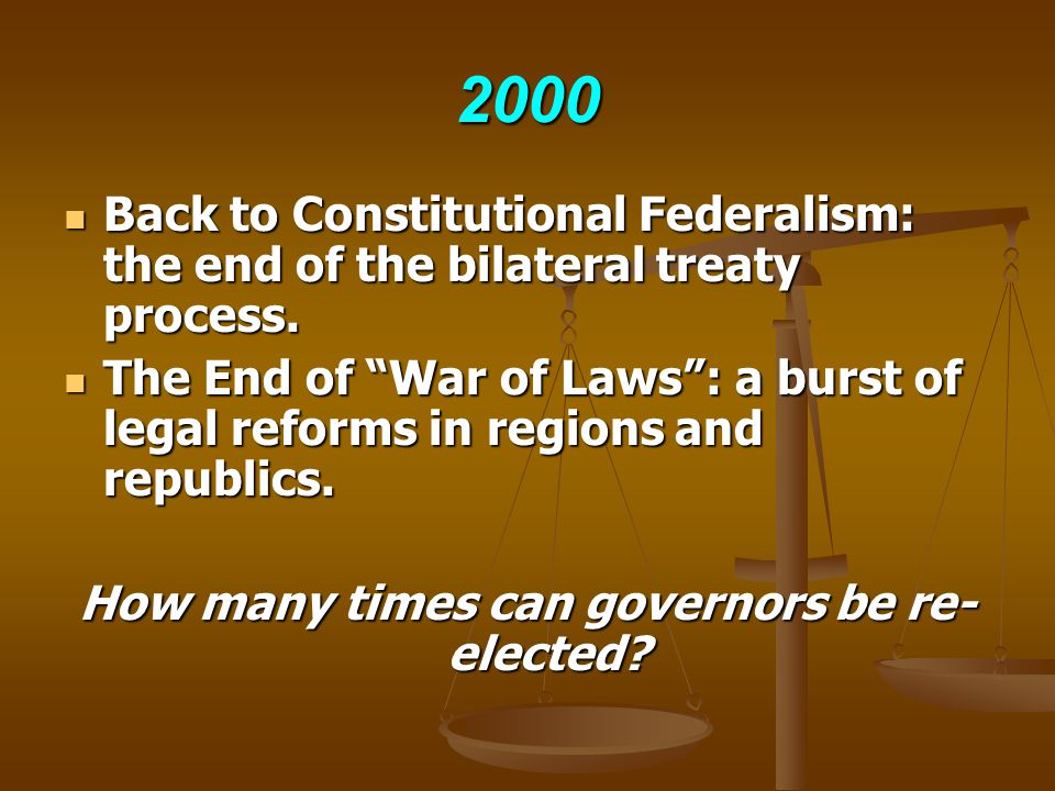 2000 Back to Constitutional Federalism: the end of the bilateral treaty process.