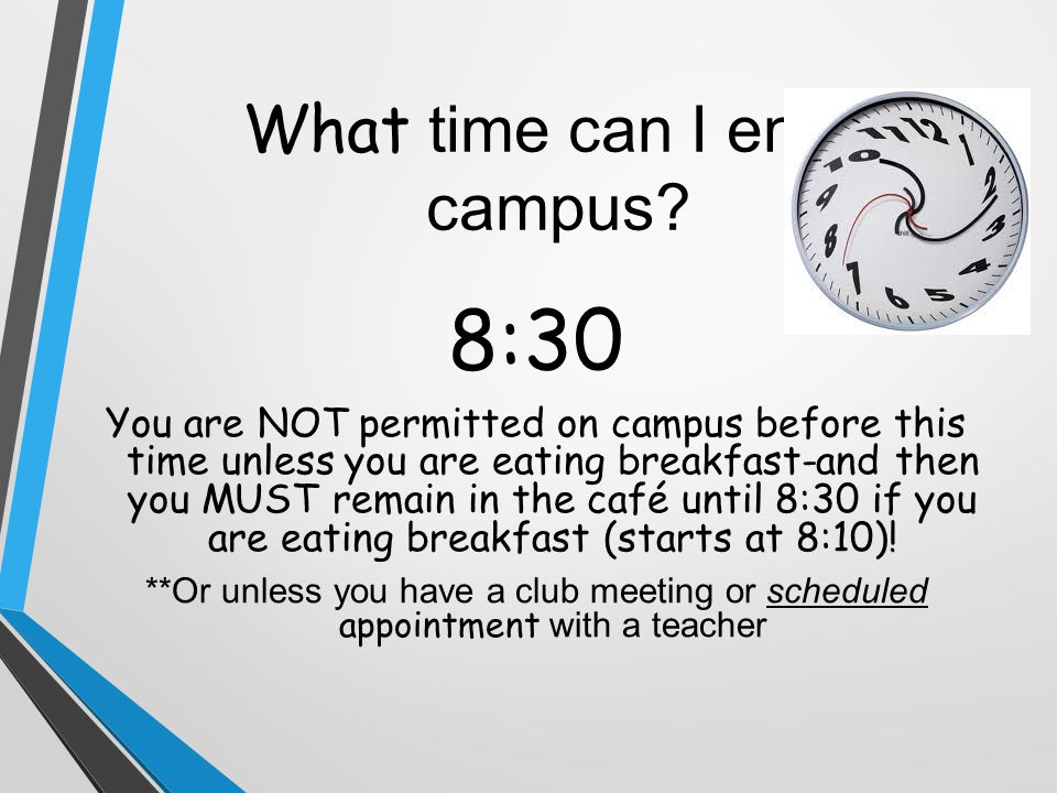 What time can I enter campus.