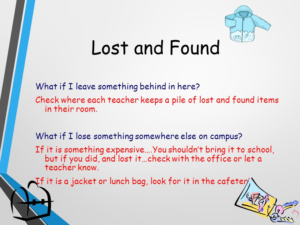 Lost and Found What if I leave something behind in here.