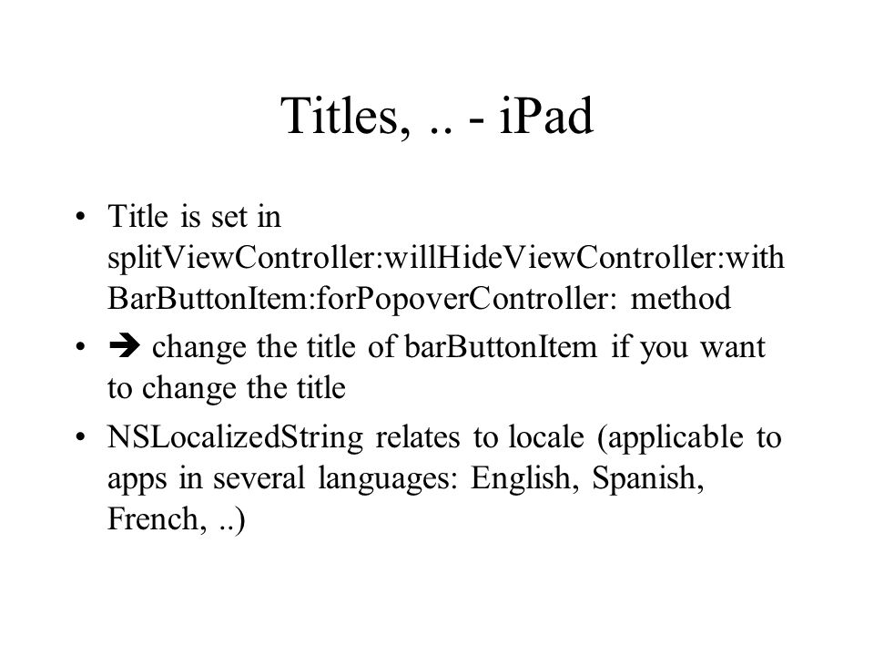 Titles,.. - iPad Title is set in splitViewController:willHideViewController:with BarButtonItem:forPopoverController: method  change the title of barB