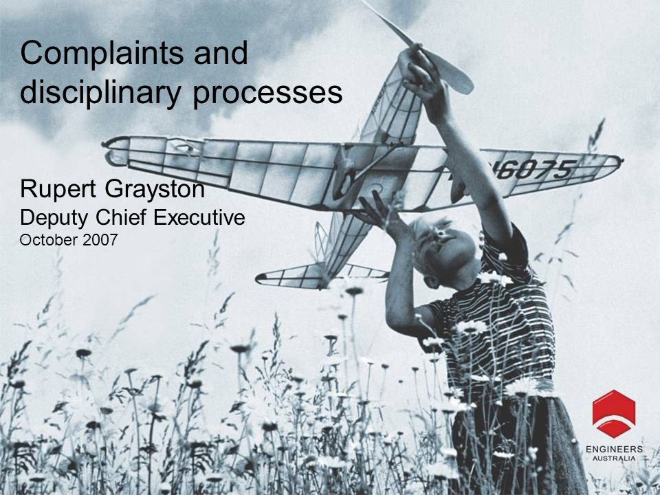 Complaints and disciplinary processes Rupert Grayston Deputy Chief Executive October 2007
