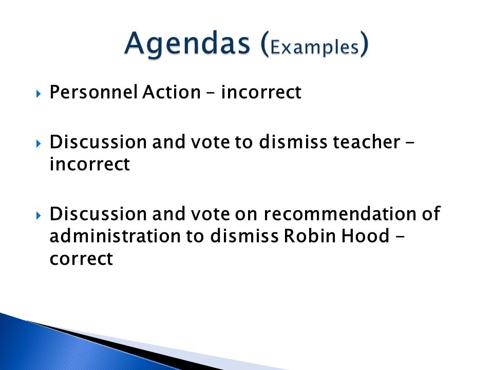  Personnel Action – incorrect  Discussion and vote to dismiss teacher - incorrect  Discussion and vote on recommendation of administration to dismiss Robin Hood - correct
