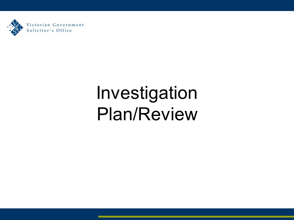 Investigation Plan/Review