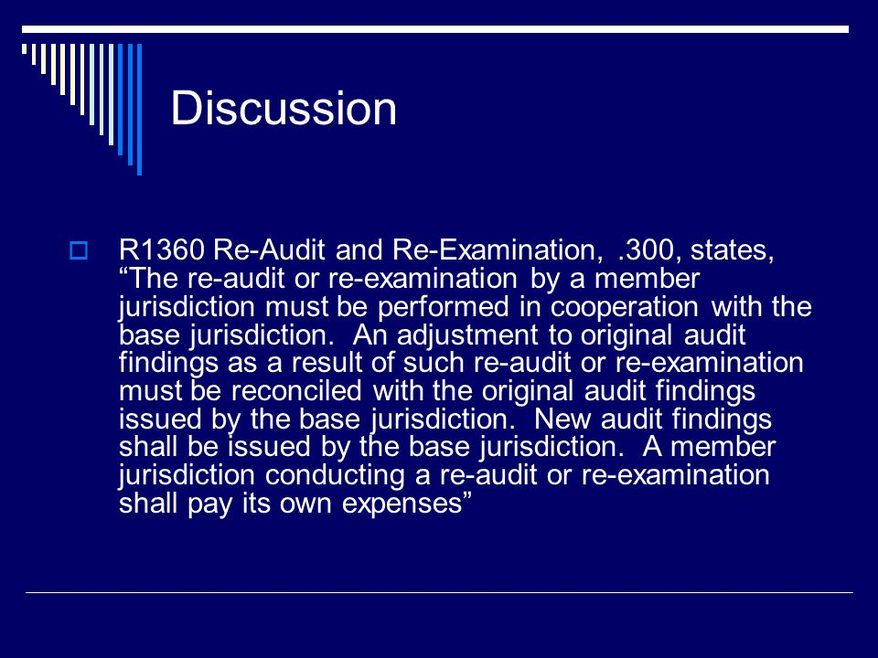 "Discussion  R1360 Re-Audit and Re-Examination,.300, states, ""The re-audit or re-examination by a member jurisdiction must be performed in cooperation"