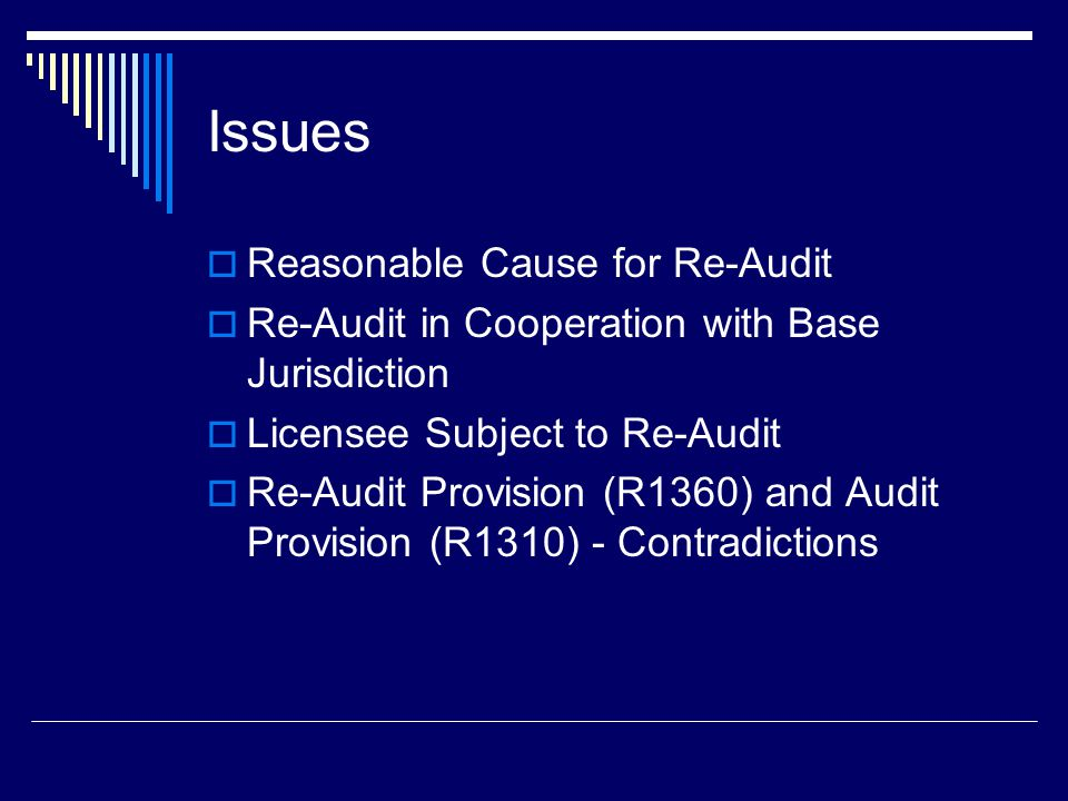 Issue 3 – Proposed Board Interpretation  R1360.200 states that a member jurisdiction may re-audit a licensee.