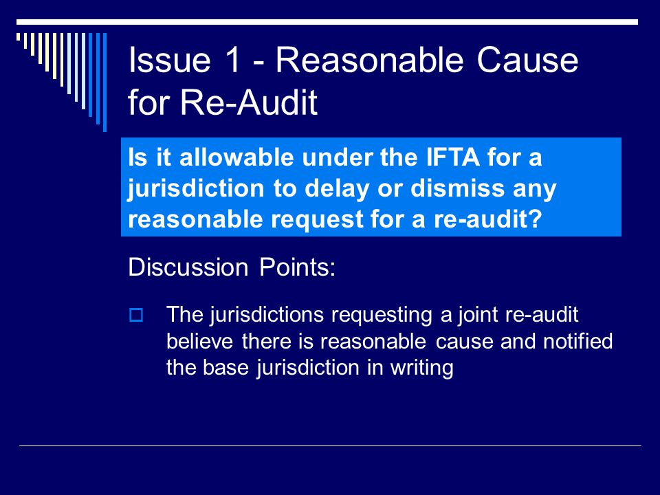 Issue 4 – Proposed Board Interpretation  R1310 addresses the audit of a licensee while R1360 addresses the re-audit or re-examination of a licensee.