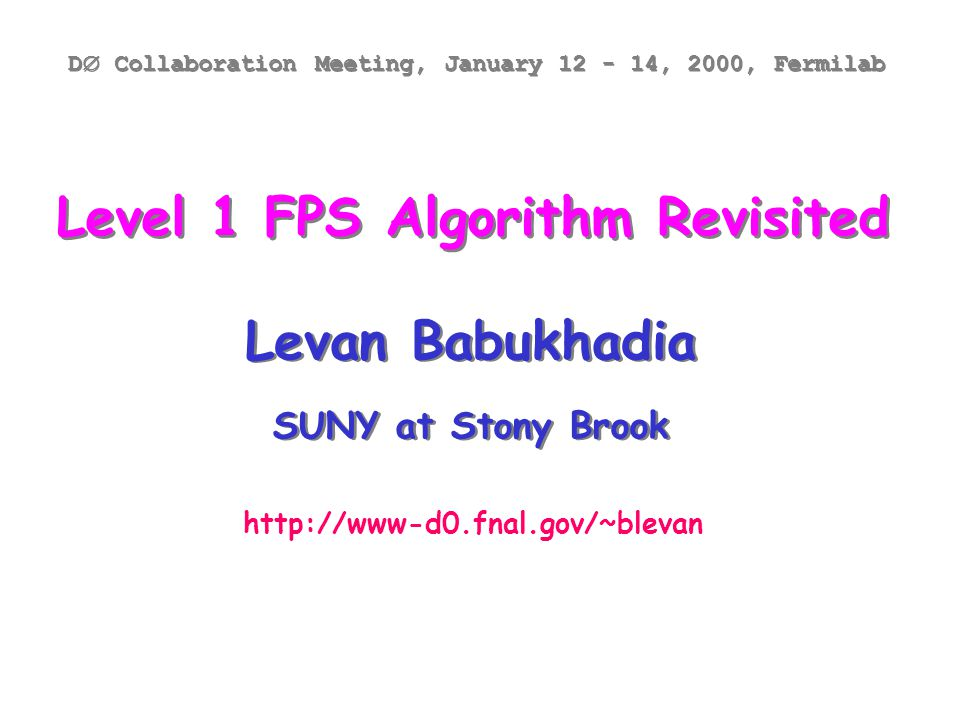 DØ Collaboration Meeting, January 12 - 14, 2000, FermilabLevan Babukhadia Summary The MC studies indicate we do not have a problem in L1FPS DFE truncation at 18 H&L clusters.