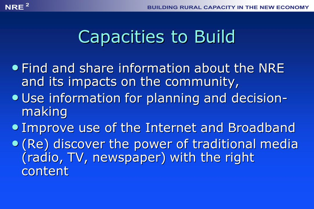 Capacities to Build Find and share information about the NRE and its impacts on the community, Find and share information about the NRE and its impact