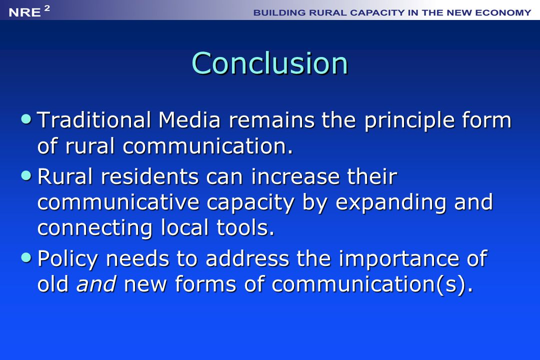 Conclusion Traditional Media remains the principle form of rural communication.