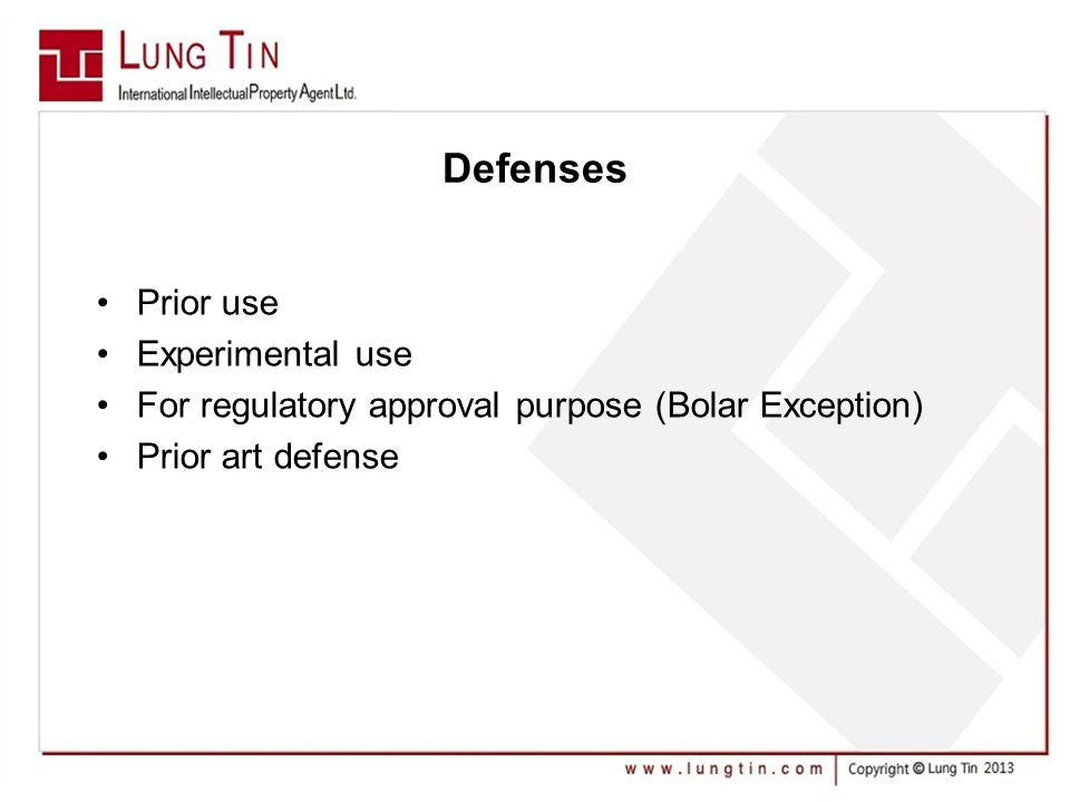 Defenses Prior use Experimental use For regulatory approval purpose (Bolar Exception) Prior art defense