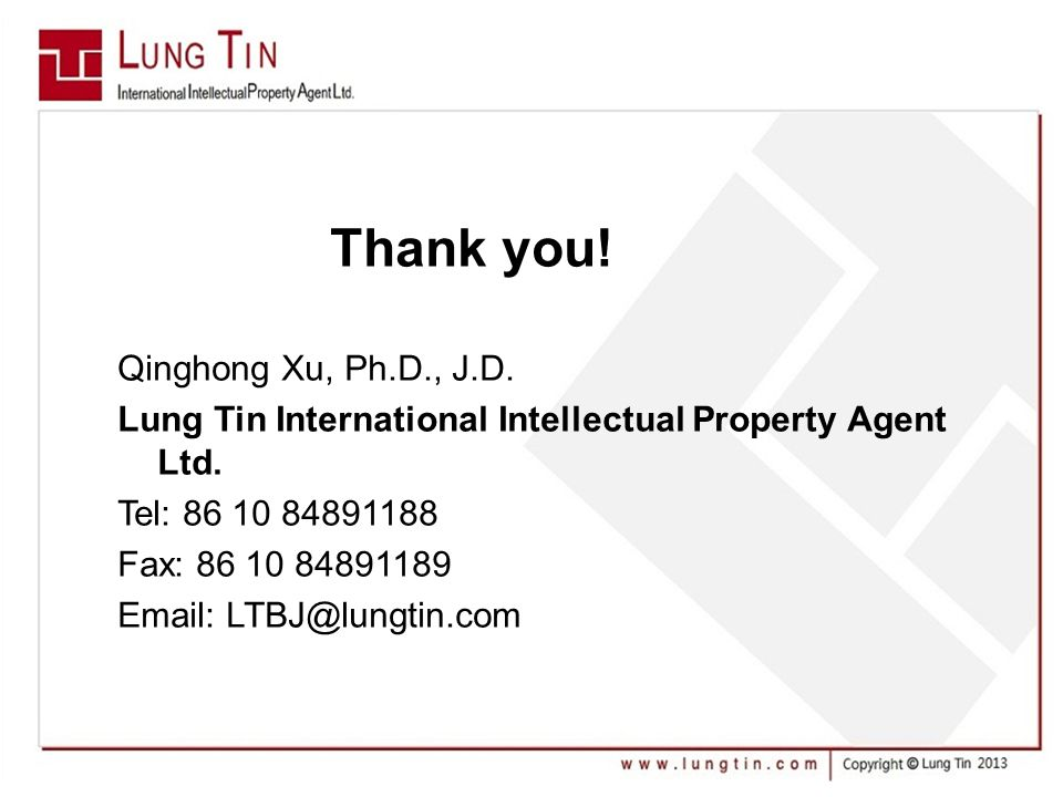Thank you. Qinghong Xu, Ph.D., J.D. Lung Tin International Intellectual Property Agent Ltd.