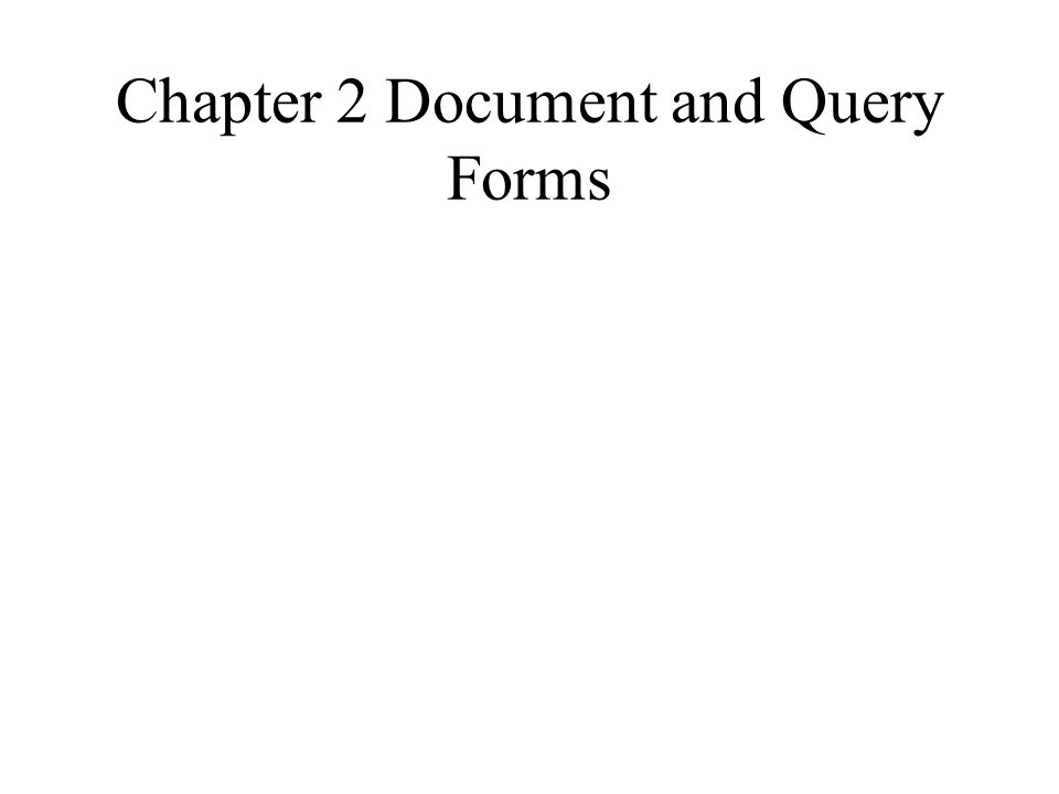 Chapter 2 Document and Query Forms