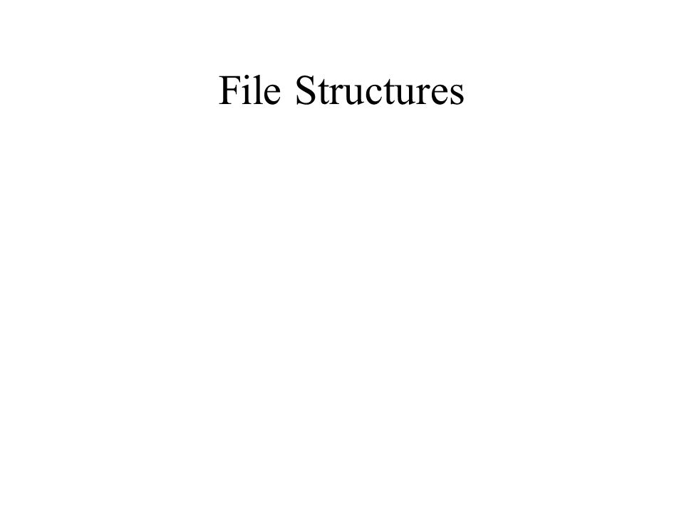File Structures