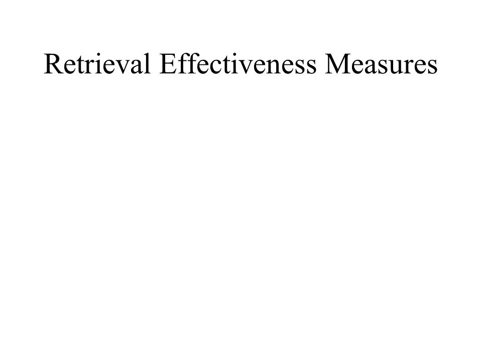 Retrieval Effectiveness Measures