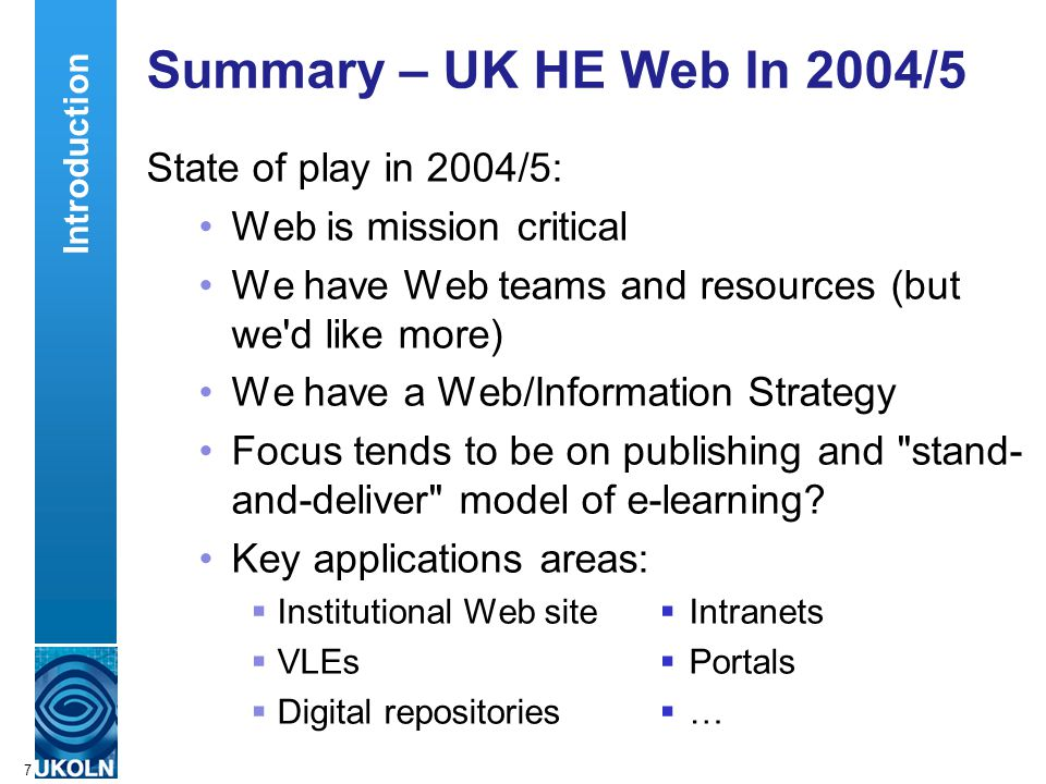 A centre of expertise in digital information managementwww.ukoln.ac.uk 8 Web For 2006+ Significant changes seem to be happening: Blogs and Wikis RSS and Podcasting Mobile devices Pervasive networks (WiFi, broadband at home, 3G, …) Integration of services ( mashups ) Microformats Google developments SOA Web 2.0 Introduction