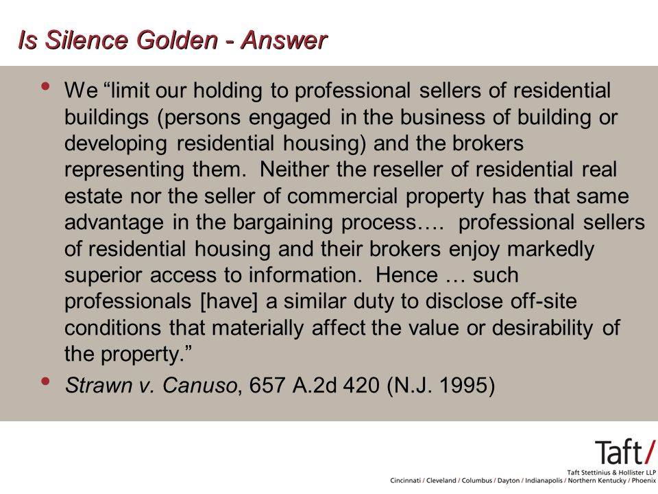 We limit our holding to professional sellers of residential buildings (persons engaged in the business of building or developing residential housing) and the brokers representing them.