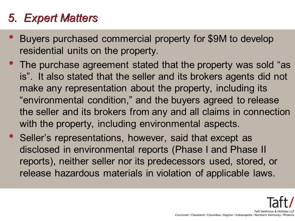 5. Expert Matters Buyers purchased commercial property for $9M to develop residential units on the property. The purchase agreement stated that the pr