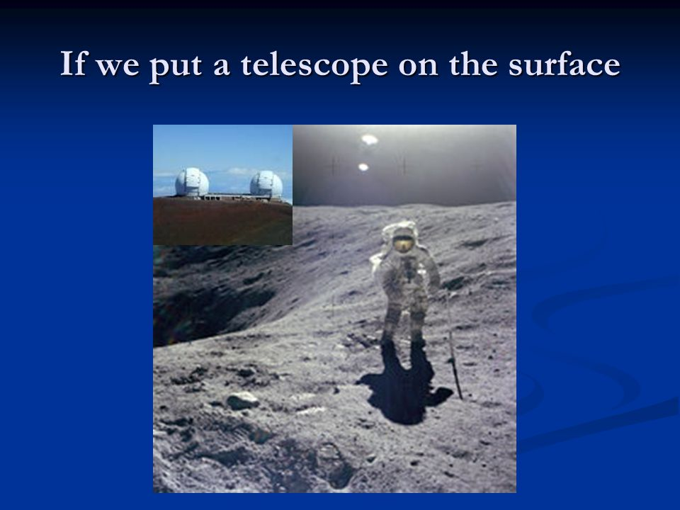 If we put a telescope on the surface