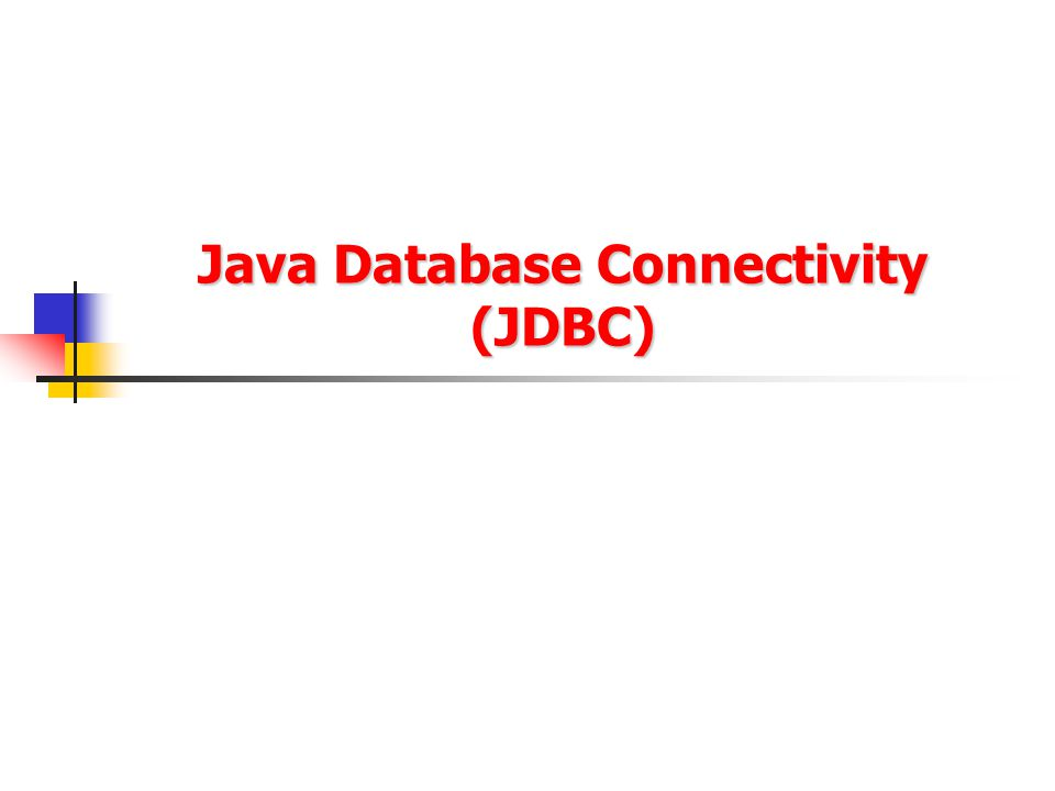 2/24 JDBC (Java DataBase Connectivity) - provides access to relational database systems JDBC is a vendor independent API for accessing relational data from different vendors (Microsoft Access, Oracle) in a consistent way The language SQL (Structured Query Language) is normally used to make queries on relational data JDBC API provides methods for executing SQL statements and obtaining results: SELECT, UPDATE, INSERT, DELETE etc.