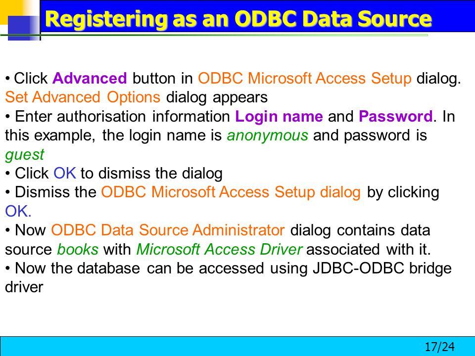 17/24 Click Advanced button in ODBC Microsoft Access Setup dialog.