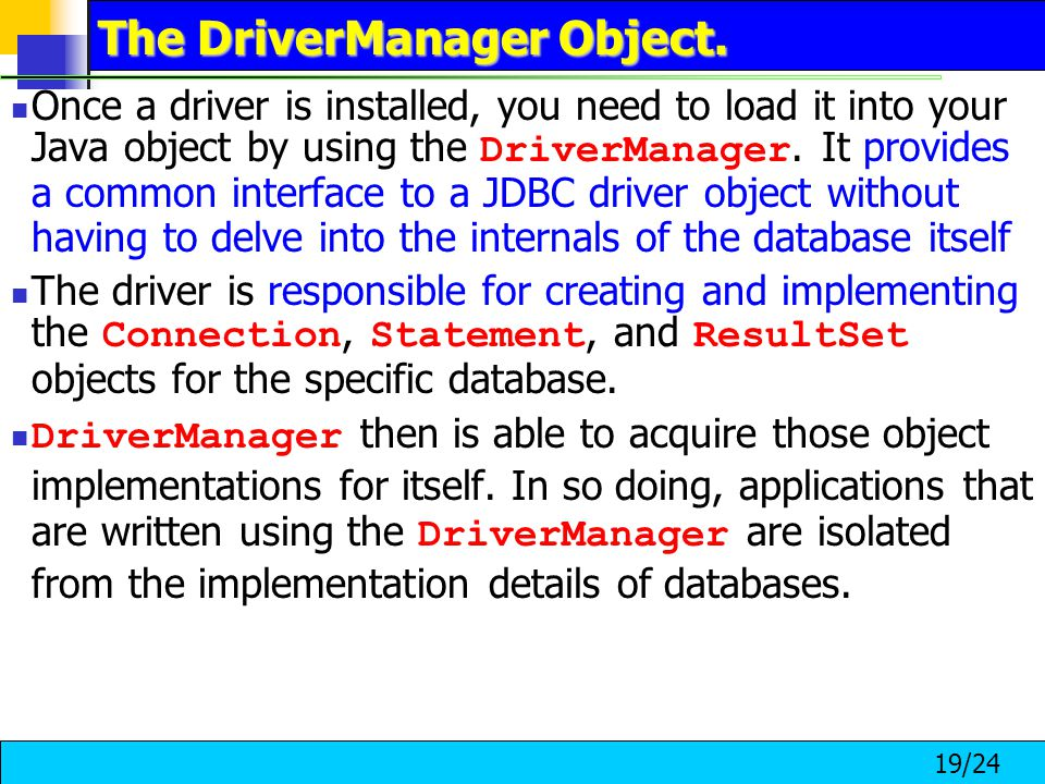 19/24 The DriverManager Object.