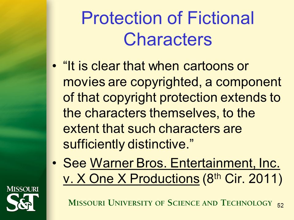 "Protection of Fictional Characters ""It is clear that when cartoons or movies are copyrighted, a component of that copyright protection extends to the"