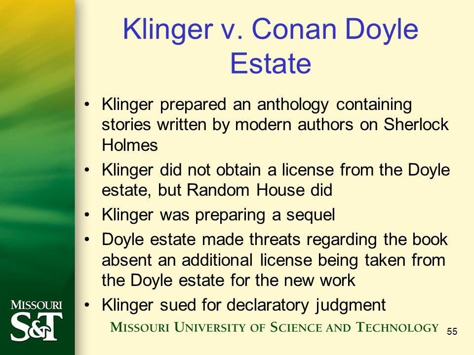 Klinger v. Conan Doyle Estate Klinger prepared an anthology containing stories written by modern authors on Sherlock Holmes Klinger did not obtain a l