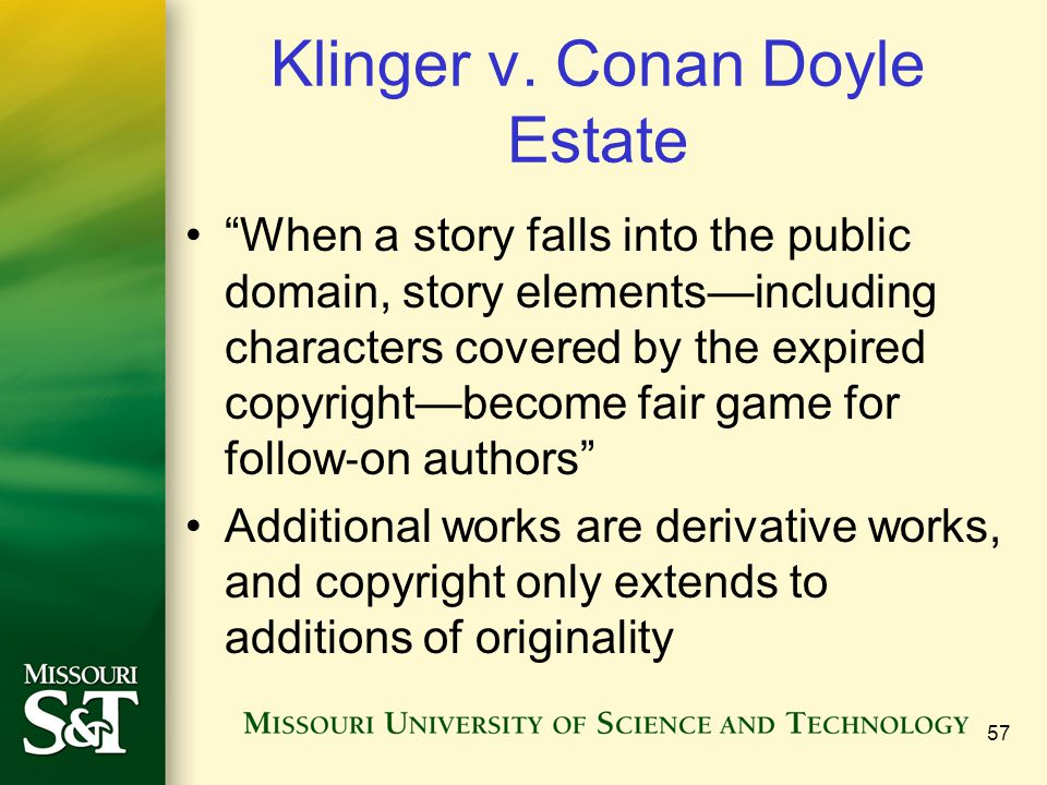 "Klinger v. Conan Doyle Estate ""When a story falls into the public domain, story elements—including characters covered by the expired copyright—become"