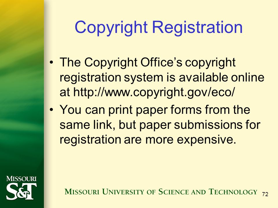 Copyright Registration The Copyright Office's copyright registration system is available online at http://www.copyright.gov/eco/ You can print paper f