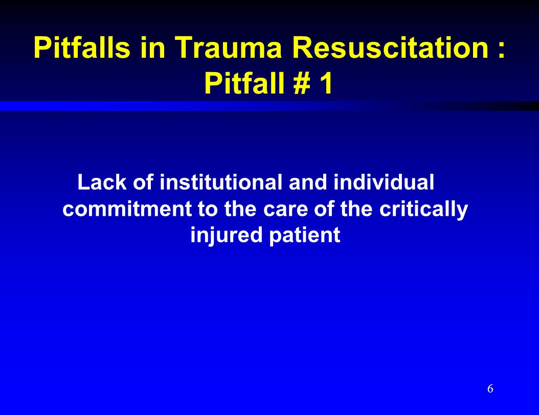 Question About Pitfall # 1 Can a non-trauma General Surgeon and/or Non-Trauma Center render optimal care to the injured patient .