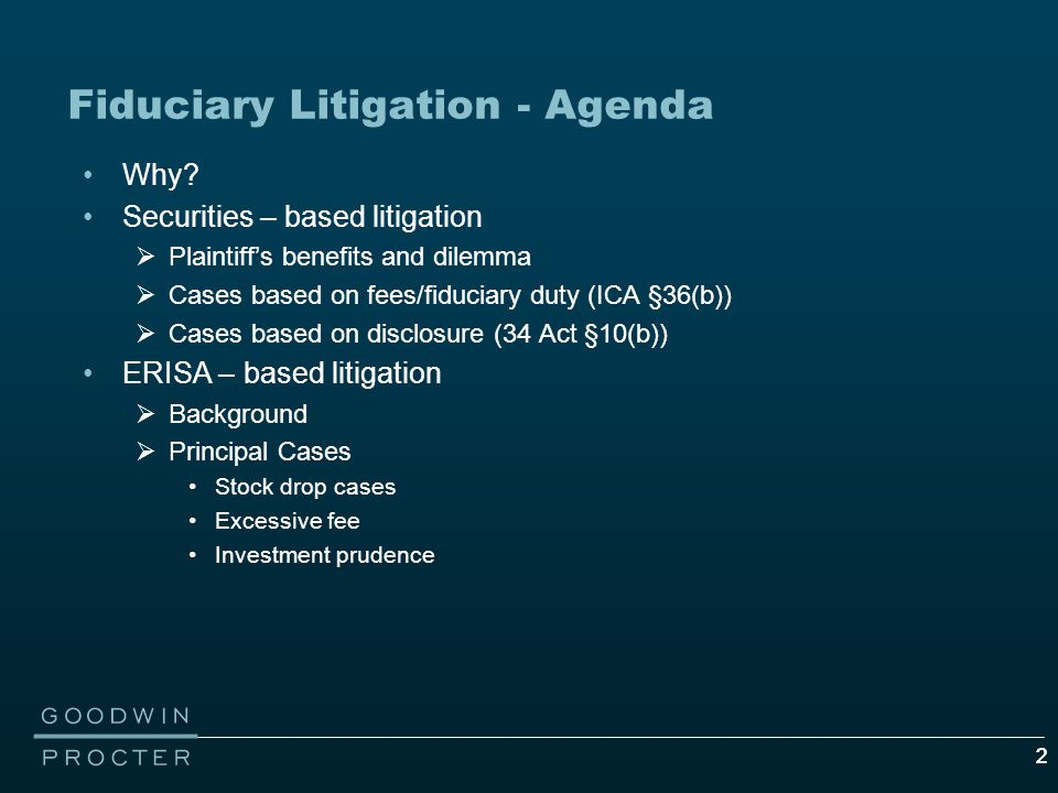 22 Fiduciary Litigation - Agenda Why.