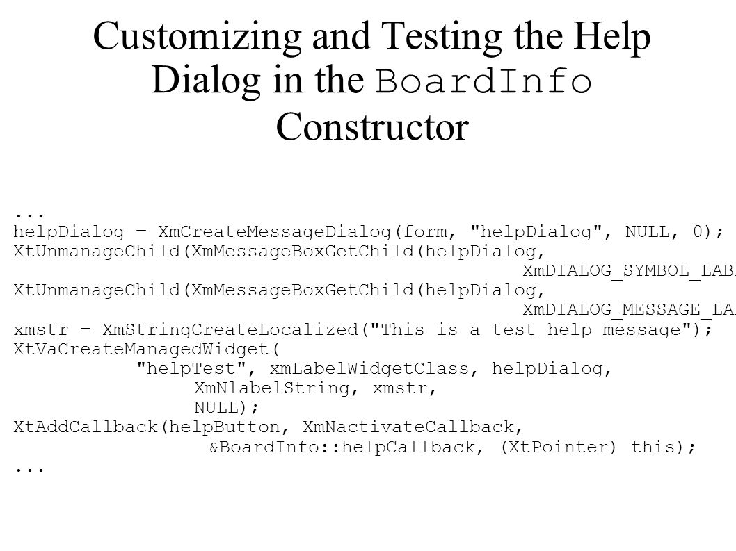 Customizing and Testing the Help Dialog in the BoardInfo Constructor...